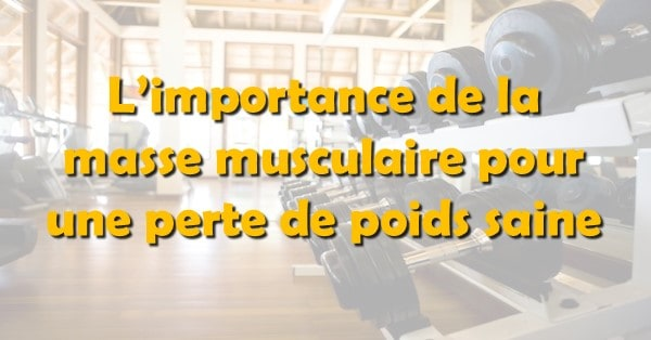 masse-musculaire-perdre-poids-maigrir-effet-yoyo