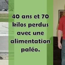 40-ans-maigrir-70-kilos-paleo